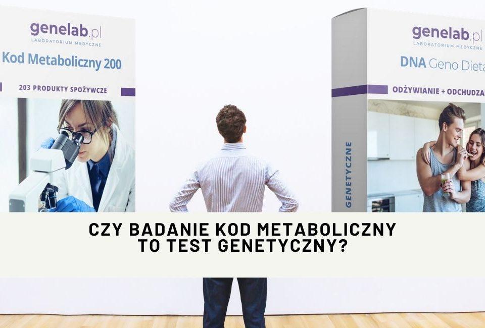 kod metaboliczny 200 czy test genetyczny