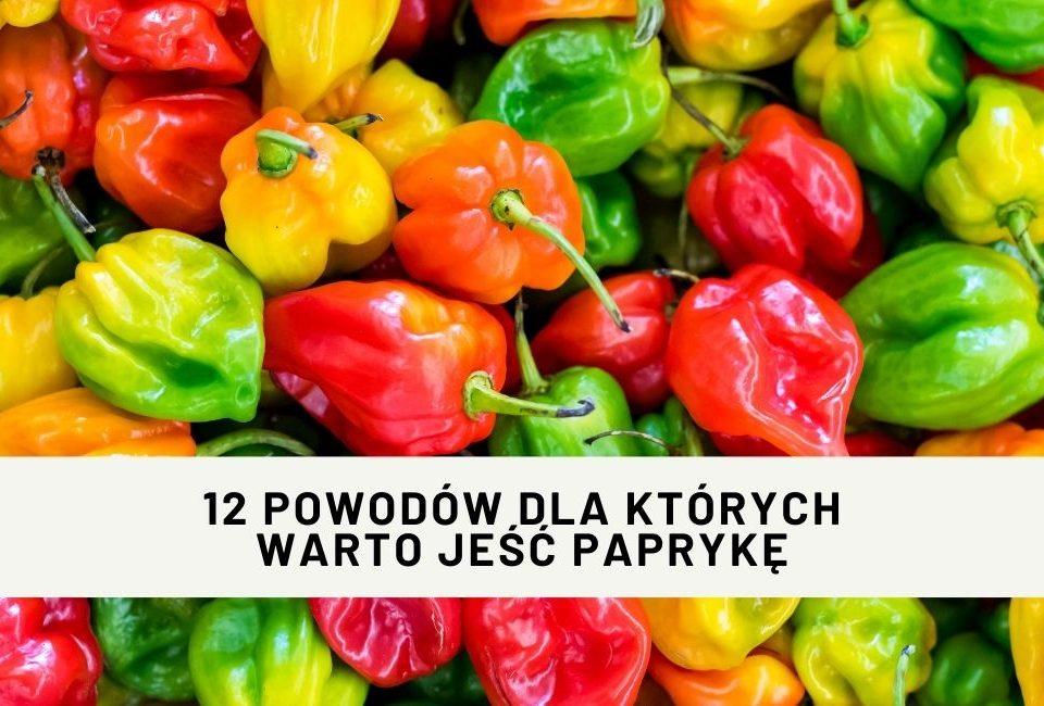 12 powodów, dla których warto jeść paprykę
